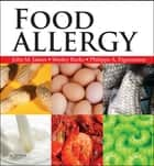 Food Allergy E-Book ebook by John M James, A Wesley Burks, MD,...