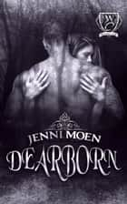Dearborn (Woodland Creek) ebook by Jenni Moen