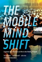 The Mobile Mind Shift, Engineer Your Business To Win in the Mobile Moment
