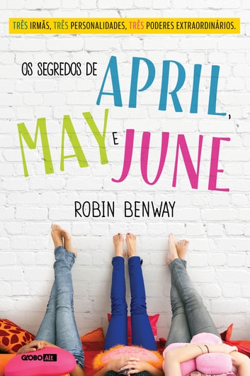 Os segredos de April, May e June ebook by Robin Benway