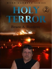 Holy Terror - Wynn Garrett Series, #2 ebook by Bruce A. Borders