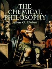 The Chemical Philosophy ebook by Allen G. Debus