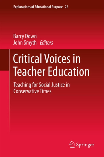Critical Voices in Teacher Education - Teaching for Social Justice in Conservative Times ebook by