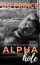 Alphahole ebook by DD Prince