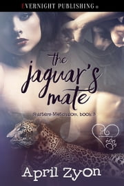 The Jaguar's Mate ebook by April Zyon
