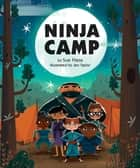 Ninja Camp ebook by Sue Fliess, Jen Taylor