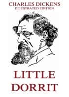 Little Dorrit ebook by Charles Dickens,Hablot K. Browne