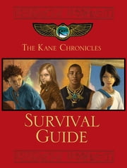 Kane Chronicles Survival Guide, The ebook by Rick Riordan