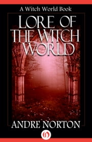 Lore of Witch World - Witch World Collection of Stories ebook by Andre Norton