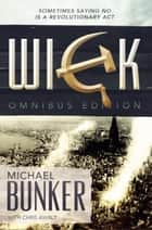 Wick - The Omnibus Edition ebook by Michael Bunker,Chris Awalt