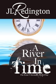A River In Time ebook by JL Redington