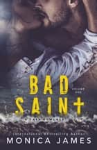 Bad Saint (All The Pretty Things Trilogy Volume 1) ebook by