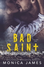 Bad Saint (All The Pretty Things Trilogy Volume 1) ebook by Monica James