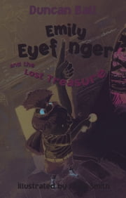 Emily Eyefinger and the Lost Treasure ebook by Duncan Ball