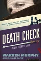 Death Check - The Destroyer #2 ebook by Warren Murphy, Richard Sapir