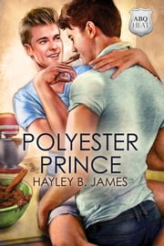 Polyester Prince ebook by Hayley B. James