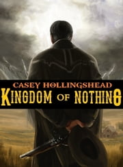 Kingdom of Nothing ebook by Casey Hollingshead