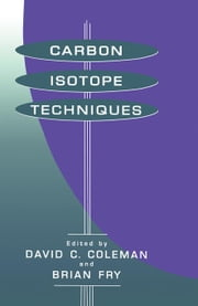 Carbon Isotope Techniques ebook by Paul, Eldor A.