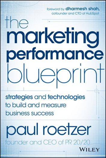 The marketing performance blueprint ebook by paul roetzer the marketing performance blueprint strategies and technologies to build and measure business success ebook by malvernweather Gallery