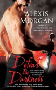 Defeat the Darkness ebook by Alexis Morgan