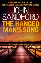The Hanged Man's Song - Kidd 4 ebook by John Sandford