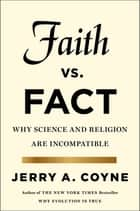 Faith Versus Fact ebook by Jerry A. Coyne