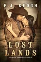Lost Lands - Scanlon and Fisher, Book 1 ebook by P. J. Keogh