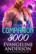 Companion 3000 ebook by Evangeline Anderson