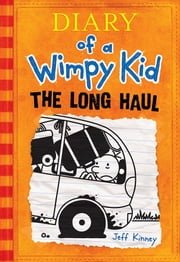 Diary of a Wimpy Kid - The Long Haul ebook by Jeff Kinney