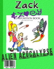 Zack & Zoey's Alien Apocalypse -or- Alien Busting Ninja Adventure ebook by MJ Ware