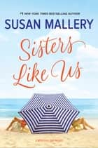 Sisters Like Us ebook by Susan Mallery
