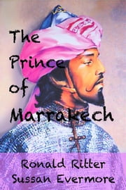 The Prince of Marrakech ebook by Ronald Ritter,Evermore Sussan
