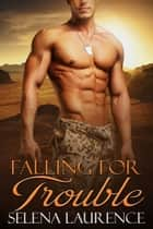 Falling for Trouble ebook by Selena Laurence