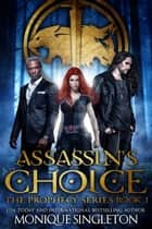 Assassin's Choice ebook by Monique Singleton