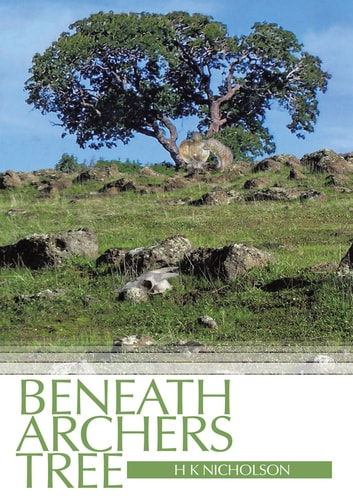 Beneath Archers Tree ebook by H K Nicholson