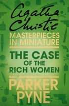 The Case of the Rich Woman: An Agatha Christie Short Story ebook by