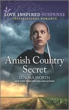 Amish Country Secret ebook by Lenora Worth