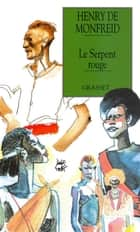 Le serpent rouge ebook by Henry de Monfreid