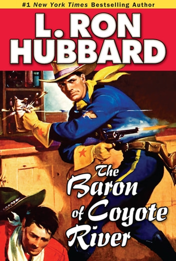 The Baron of Coyote River ebook by L. Ron Hubbard