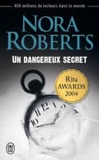 Un dangereux secret ebook by Nora Roberts, Michel Ganstel