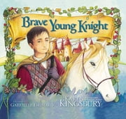 Brave Young Knight ebook by Karen Kingsbury, Gabrielle Grimard
