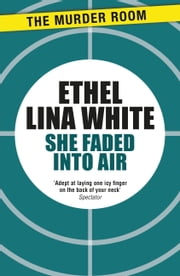 She Faded into Air ebook by Ethel Lina White