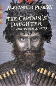 The Captain's Daughter - And Other Stories ebook by Alexander Pushkin,Robert Chandler,Elizabeth Chandler