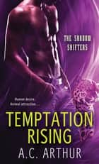 Temptation Rising ebook by A. C. Arthur