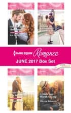 Harlequin Romance June 2017 Box Set - Her Pregnancy Bombshell\Married for His Secret Heir\Behind the Billionaire's Guarded Heart\A Marriage Worth Saving ebook by Liz Fielding, Jennifer Faye, Leah Ashton,...
