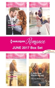 Harlequin Romance June 2017 Box Set - An Anthology ebook by Liz Fielding, Jennifer Faye, Leah Ashton,...