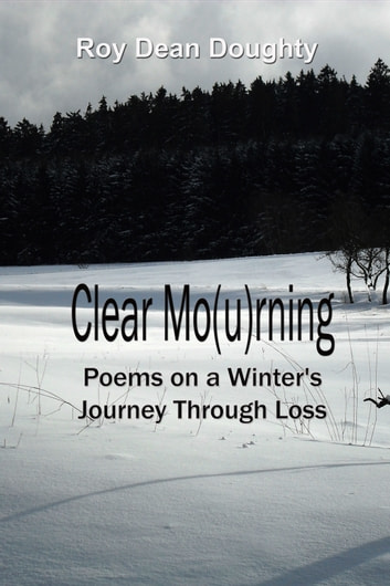 Clear Mo(u)rning ebook by Roy Dean Doughty