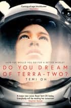 Do You Dream of Terra-Two? ebook by