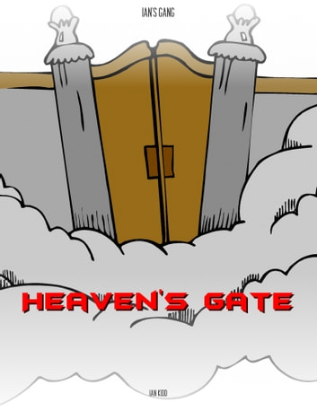 Ian's Gang: Heaven's Gate ebook by Ian Kidd