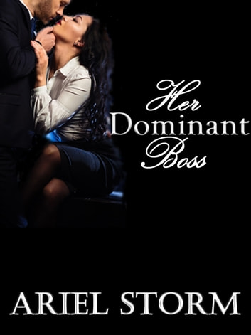 Her Dominant Boss ebook by Ariel Storm